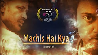 Machis Hai Kya | Award winning thriller short film 2015 | Vrihat Entertainments