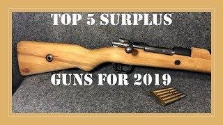 Top Five Surplus Firearms You Should Get In 2019!