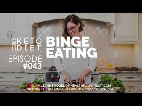 Binge Eating | The Keto Diet Podcast Ep 043 with Steph Dodier