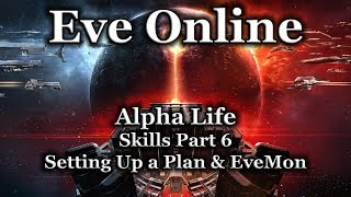 eve Online - Skills Part 6 - Setting Up a Plan & Using EveMon