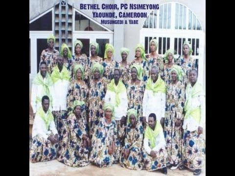 Bethel Choir, Pc Nsimeyong & Yaounde (by Mola Mbella Ndoko)