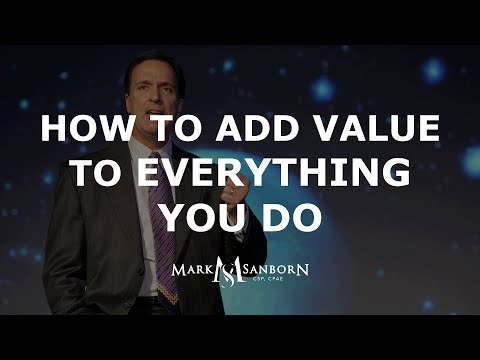 How to Add Value to Everything You Do  Customer Service Expert Mark Sanborn