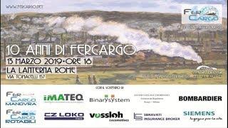 10 ANNI DI FERCARGO - L'anniversario celebrato a Roma