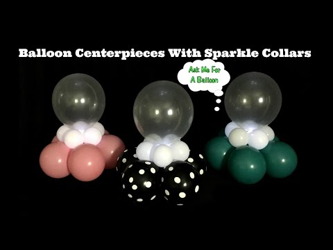 Balloon Centerpieces With Sparkle Collars - Balloon Decoration Tutorial