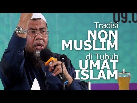 Ceramah Full.! Tradisi Non Muslim di Tubuh Umat Islam - Ustadz Zainal Abidin, LC