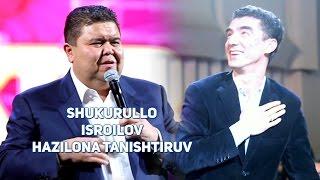 (15.4 MB) Shukurullo Isroilov - Hazilona tanishtiruv | Шукурулло Исроилов - Хазилона таништирув Mp3