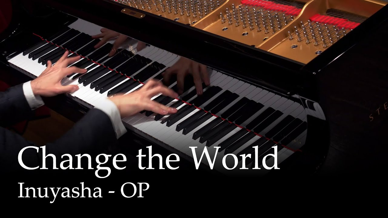 CHANGE THE WORLD - Inuyasha OP1 [piano]