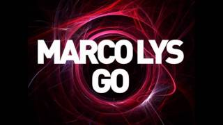 Marco Lys - Go (Original Mix)