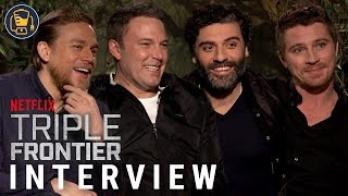 Triple Frontier Exclusive Interviews with Ben Affleck, Oscar Isaac and More