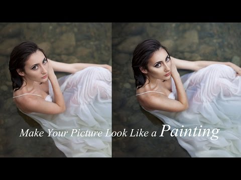 How To Make Your Pictures Look Like a Painting (Photoshop Tu