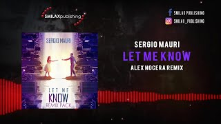 Sergio Mauri - Let Me Know - (Alex Nocera Remix)