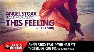 Angel Stoxx feat. David Haslett - This Feeling (Club Mix)|Official Lyric Video HQ