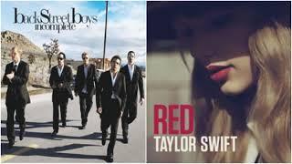 Incomplete red - backstreet boys vs taylor swift (mashup)
