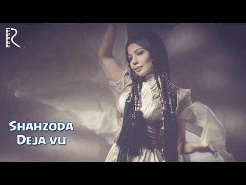 Shahzoda - Deja vu | Шахзода - Дежавю