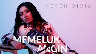 YEYEN VIVIA - MEMELUK ANGIN (OFFICIAL VIDEO CLIP)