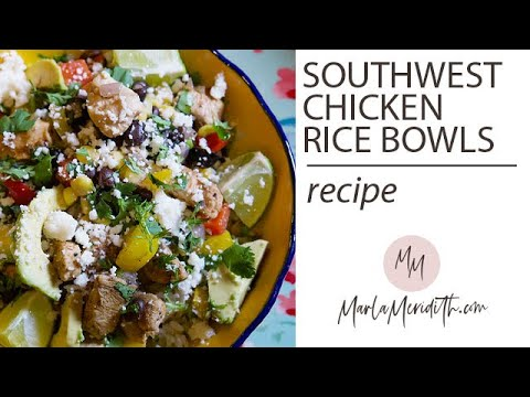 Southwest Chicken Rice Bowls Recipe