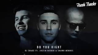 DJ Snake ft Justin Bieber & Shawn Mendes - Do You Right
