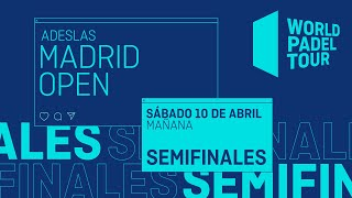 Semifinales Mañana - Adeslas Madrid Open 2021 - World Padel Tour