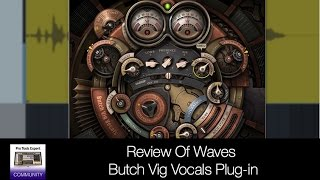 Review Of Waves Butch Vig Vocals Plug-in