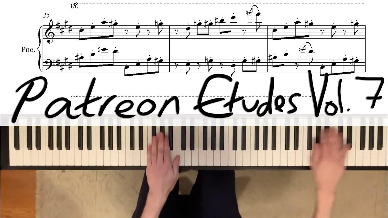 Patreon Etudes Volume 7  (July 2021)