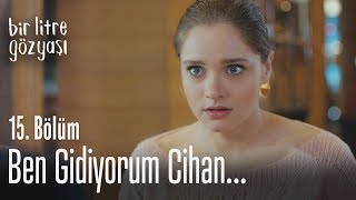 Ben gidiyorum Cihan... - Bir Litre Gözyaşı 15. Bölüm