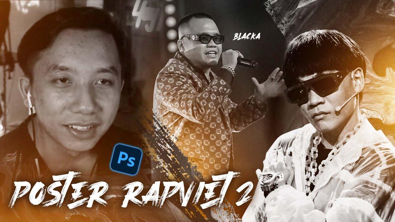 Hướng dẫn làm poster Rap Việt mùa 2 đơn giản với photoshop   Wowy ft Blacka