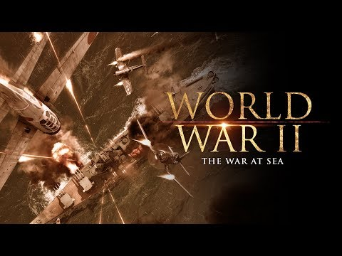 World War II: The War at Sea - Full Documentary