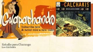 Los Calchakis - Estudio para Charango