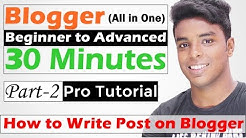 How to Write Post on Blogger    Blogger Beginner to Advanced in 30 Minutes