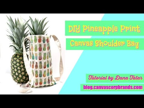 DIY Pineapple Print Canvas Shoulder Bag by Dana Tatar for Canvas Corp Brands