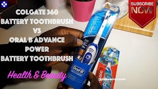 Colgate 360 Battery Toothbrush vs Oral B Advance Power Battery Toothbrush