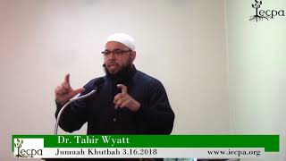 New Life Changing Khutbah Impacted by the Quran! by Shaykh Dr Tahir Wyatt 2018