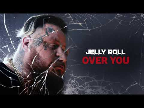Jelly Roll – Over You