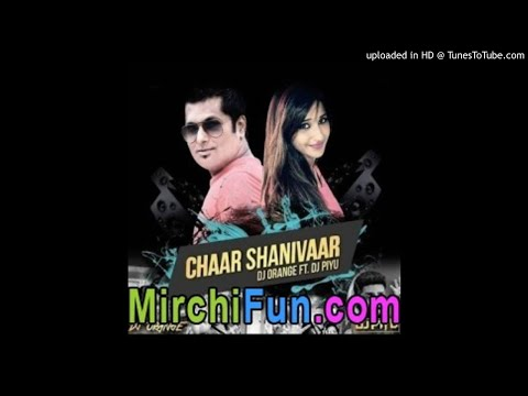 Chaar Shanivaar - (All is Well) - DJ Orange Ft. DJ Piyu Remix-(MirchiFun.Mobi)