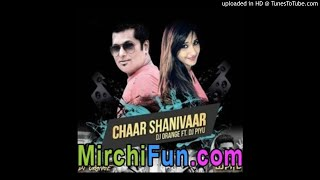 Chaar Shanivaar - (All is Well) - DJ Orange Ft. DJ Piyu Remix-(MirchiFun.Mobi)