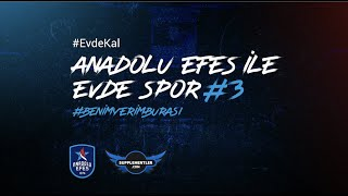 Supplementler Partnerliğinde Anadolu Efes ile Evde Spor #3