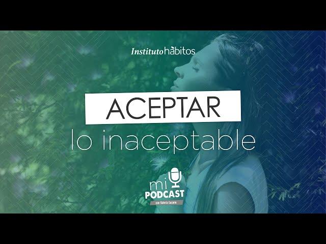 Aceptar lo inaceptable