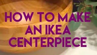 How to Make an IKEA Centerpiece