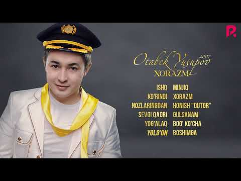 Otabek Yusupov – Xorazm nomli albom dasturi 2007