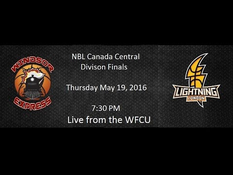 Windsor Express vs London Lightning May 19, 2016 | NBL Canada Central Division Finals Game #4