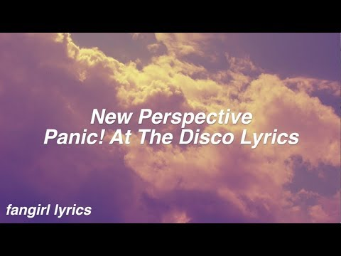 New Perspective || Panic! At The Disco Lyrics