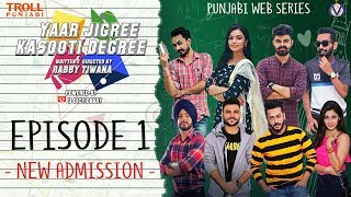 Yaar Jigree Kasooti Degree | S01E01 - New Admission | Punjabi Web Series 2018 | Troll Punjabi