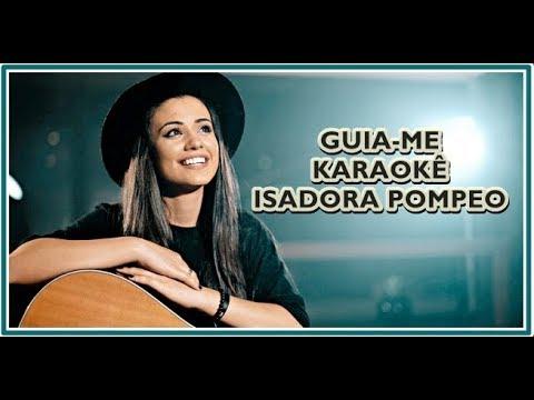 GUIA-ME (KARAOKÊ VERSION) - ISADORA POMPEO