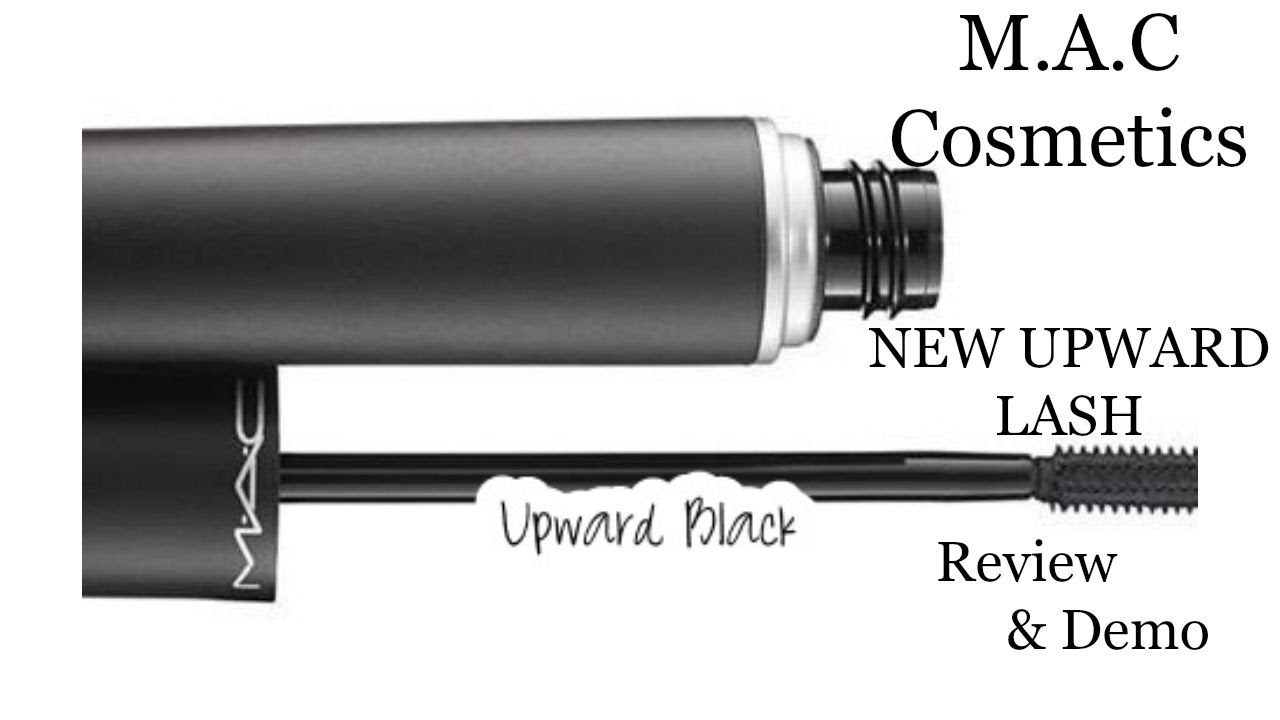 e6ab6fa47f0 NEW M.A.C Cosmetics Upward Lash Mascara / Review & Demo - YouTube
