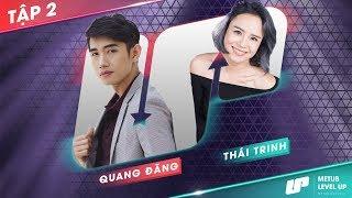 Level Up - Kết Nối Đam Mê | Quang Đăng - Thái Trinh | Tập 2 Full HD