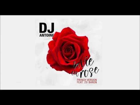 Download Dj Antoine La Vie En Rosedj Antoine La Vie En Mp3