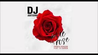 DJ Antoine Feat Zo Baren La Vie En Rose French Version Version Française