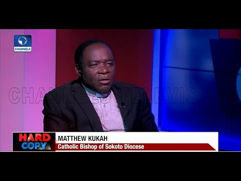 FG's Looters List Is Uninspiring, A Distraction - Bishop Kukah |Hard Copy|