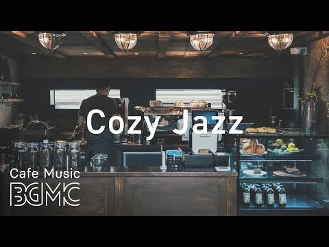 Cozy Jazz - Relaxing Cafe Music - Coffee Jazz & Bossa Nova Music