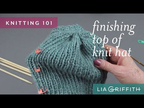 Knitting 101: How to Finish the Top of a Knit Hat